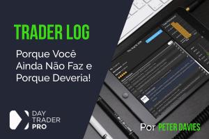 Trader log: Porque Você (Ainda) Não Faz e Porque Deveria
