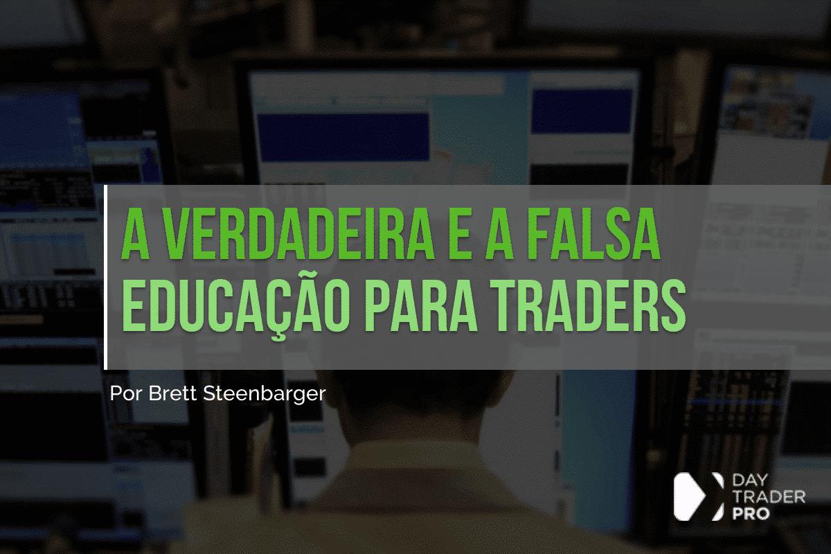 A Verdadeira e a Falsa Educação para Traders